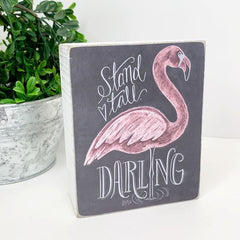 Stand Tall Darling' Flamingo Box Sign by PBK