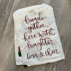 'Friends Gather with Love and Cheer' Kitchen Towel by PBK