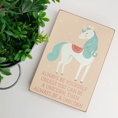 'Always Be a Unicorn' Block Sign by PBK