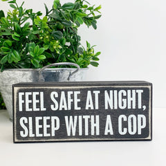 Feel Safe at Night Sleep with a Cop Wood Sign by Primitives by Kathy