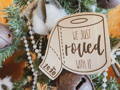 'We Just Rolled With It' Toilet Paper Ornament