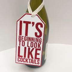 Final Sale: 'It's Beginning To Look Like Cocktails' Bottle Tag