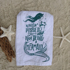 'Kinda Pissed About Not Being a Mermaid' Mermaid Kitchen Towel by PBK