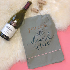 'You Cook I'll Drink Wine' Kitchen Towel by PBK