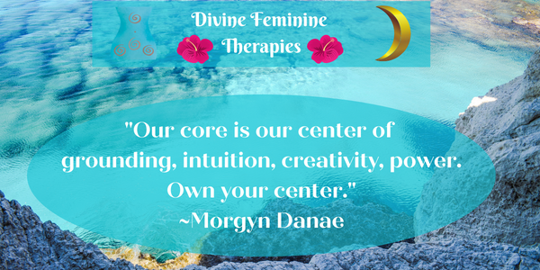 quote about the the core as the center of grounding, intuition, creativity, power.