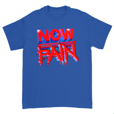 NOW THAT'S WHAT I CALL PAIN T-Shirt
