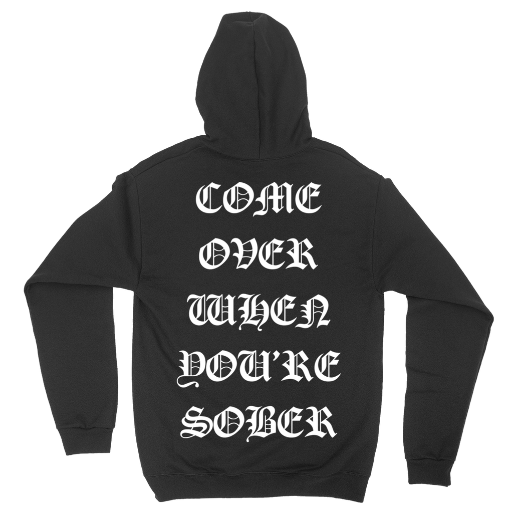 Come Over When You're Sober Hoodie