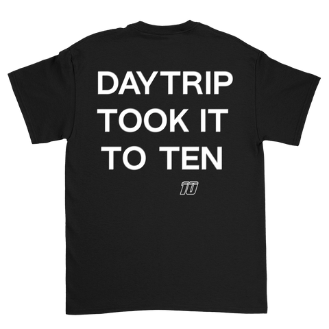 DAYTRIP TOOK IT TO TEN TEE