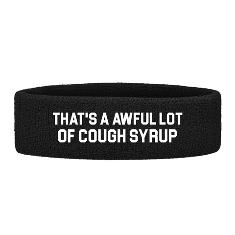 COUGH SYRUP HEADBAND