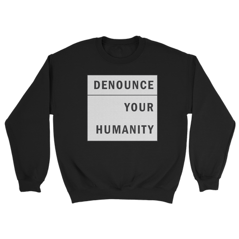 Denounce Your Humanity Box Crewneck