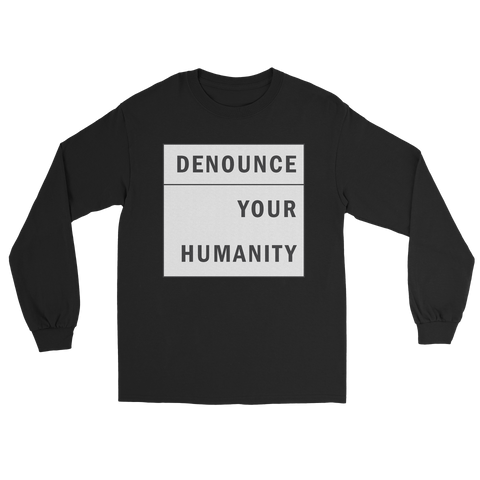 Denounce Your Humanity Box Long Sleeve