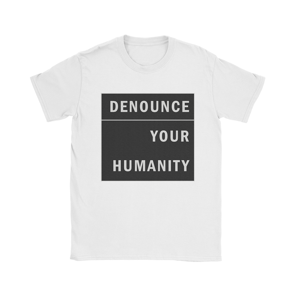 Denounce Your Humanity Box Tee