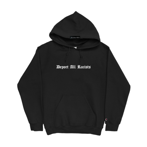 Deport All Racists Hoodie