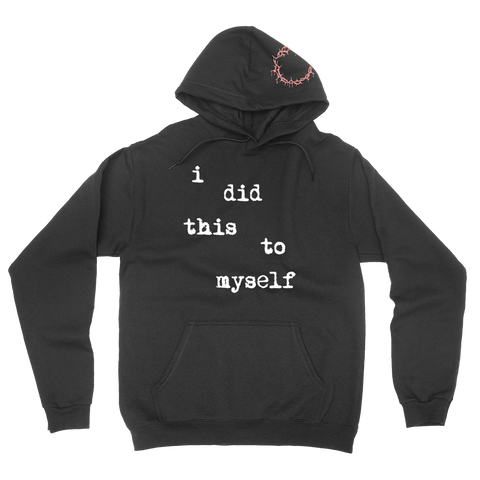 I Did This To Myself Hoodie