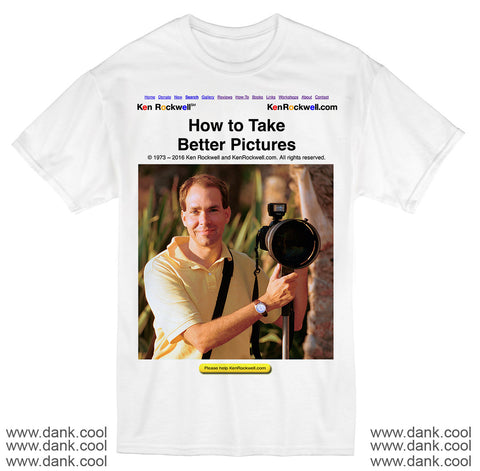 "Limited Edition ""How To Take Better Pictures"" Shirt"