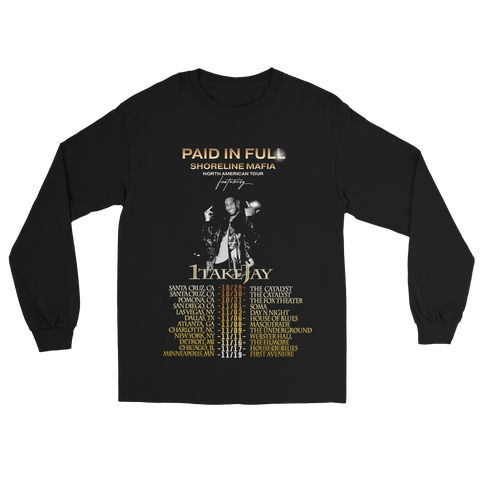 Paid in Full - 1TakeJay Longsleeve