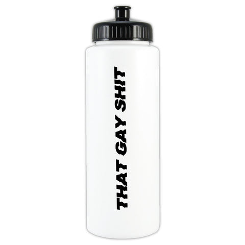 Limited Edition That Gay Shit 32 oz Water Bottle