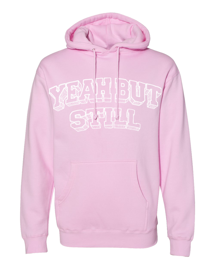 Yeah, But Still Hoodie - Light Pink
