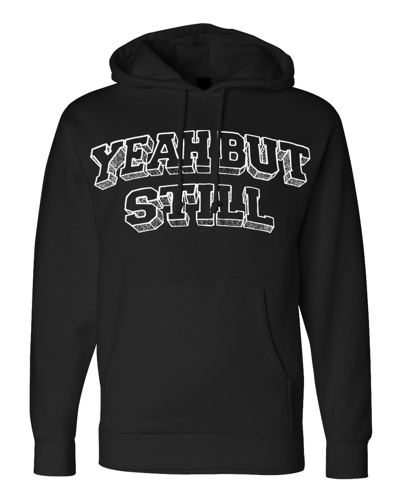 Yeah, But Still Hoodie - Black