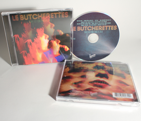 LE BUTCHERETTES - CRY IS FOR THE FLIES (CD)