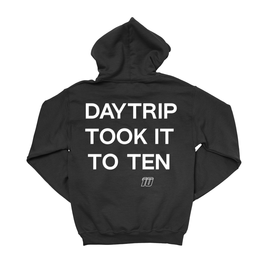 DAYTRIP TOOK IT TO TEN HOODIE
