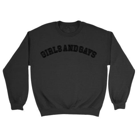 GIRLS & GAYS CREWNECK - BLACK