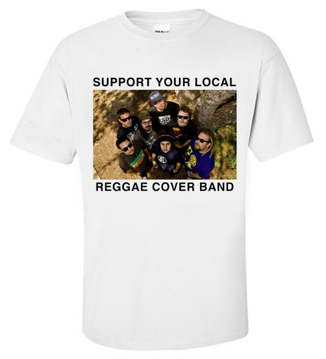 Support Your Local Reggae Cover Band