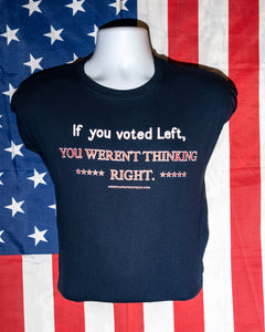 """If You Voted Left"" T-Shirt"