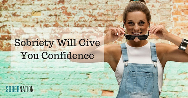 How Sobriety Will Give You Confidence