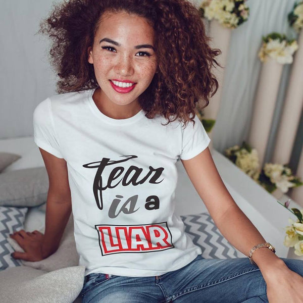 Fear is a Liar Tee (W)
