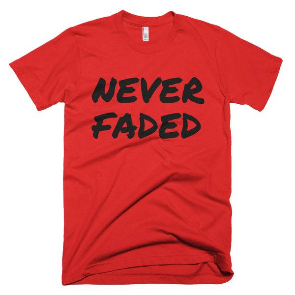 Never Faded T-Shirt