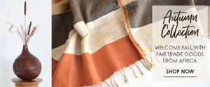 autumn collection: welcome fall with fair trade goods from Africa. Shop now.
