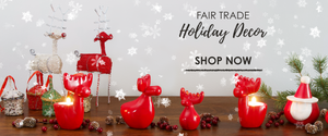 FAIR TRADE HOLIDAY DECOR