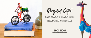Recycled Gifts: Fair Trade & Made with Recycled Materials.