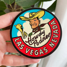 "Load image into Gallery viewer, ""Howdy Podner"" Vegas Vic Sticker"