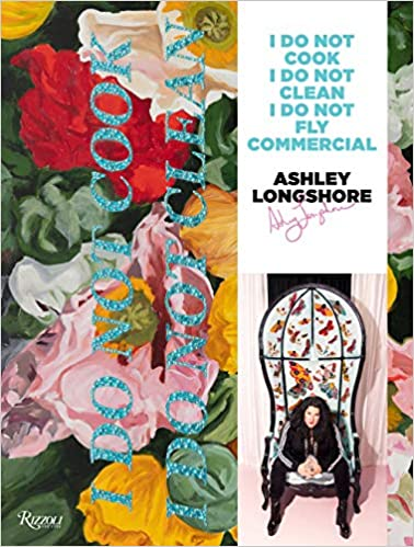 Ashley Longshore - I Do Not Cook I Do Not Clean....Book