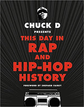 Load image into Gallery viewer, Books - Chuck D Presents This Day in Rap and Hip Hop History - Chuck D