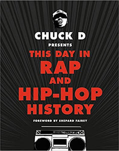 Books - Chuck D Presents This Day in Rap and Hip Hop History - Chuck D