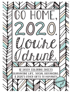 Ellembee Go Home 2020 You're Drunk Coloring Sheets