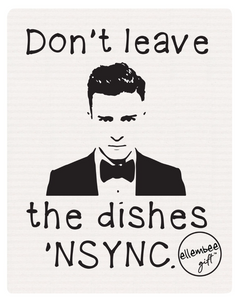 Ellembee Don't Leave the Dishes 'Nsync Swedish Dishcloth