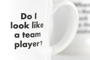 "Meriwether Coffee Mug ""Do I Look Like A Team Player"""