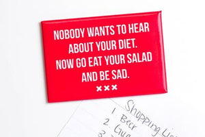 Meriwether Nobody Cares About Your Diet...Magnet