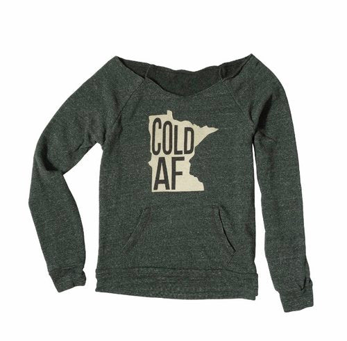 North Coast Soul Women's Cold AF Flashdance Sweatshirt