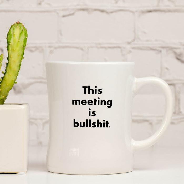 Meriwether This Meeting is Bullshit. Coffee Mug.