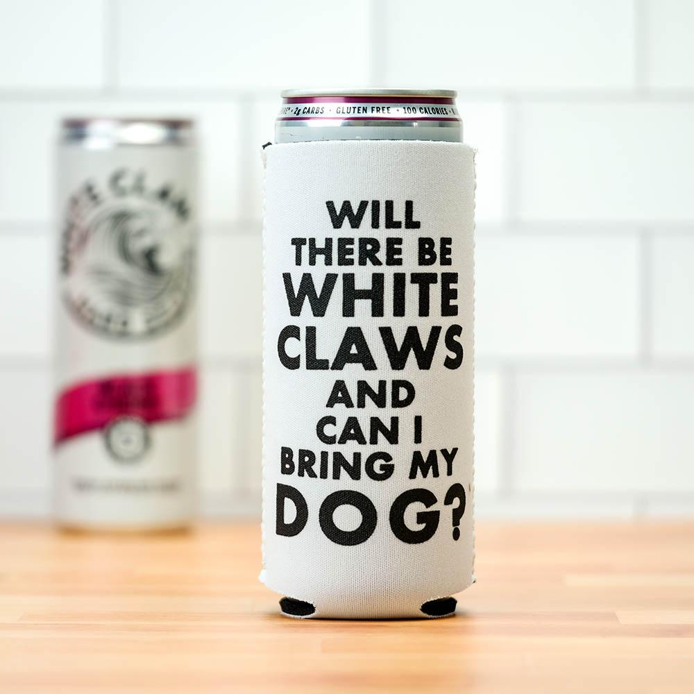Meriwether Will There Be Whiteclaws...Koozie
