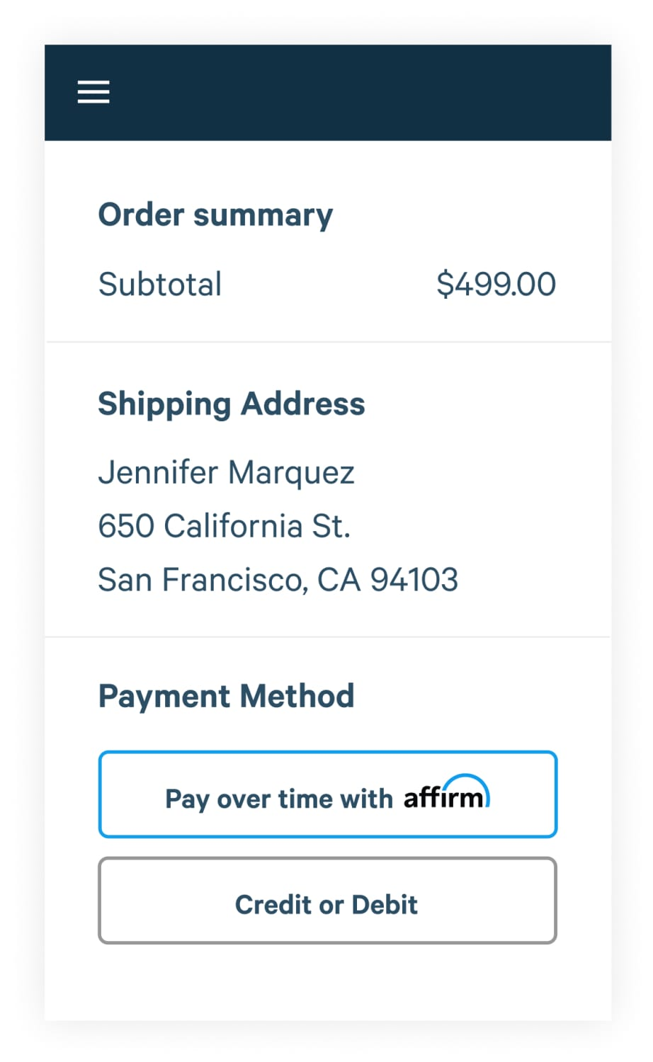 Step 1  Fill your cart  Select Affirm at checkout, then enter a few pieces of info for a real-time decision.