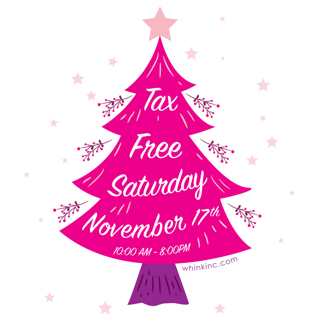 TAX FREE SATURDAY NOVEMBER 17th!