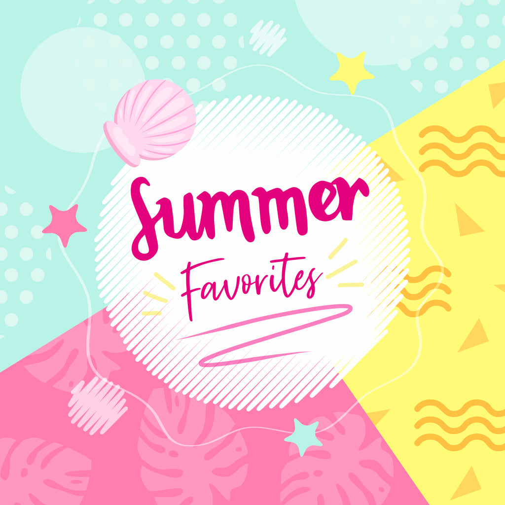 Summer Faves!