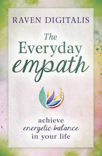 Everyday Empath by Raven Digitalis