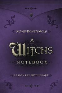 Witch's Notebook, A   by Silver RavenWolf